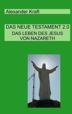 Das Neue Testament 2.0 von Kraft,  Alexander