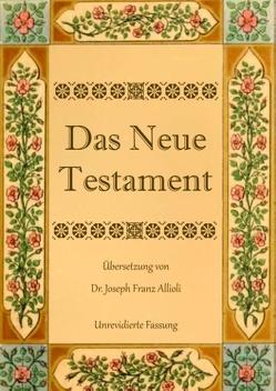 Das Neue Testament. Aus der Vulgata mit Bezug auf den Grundtext neu übersetzt, von Dr. Joseph Franz Allioli. von Allioli,  Joseph Franz, Eibisch,  Conrad