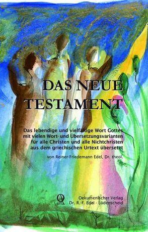 Das Neue Testament – Gesamtausgabe von Edel,  R F