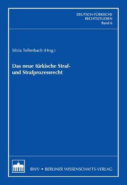 Das neue türkische Straf- und Strafprozessrecht von Tellenbach,  Silvia