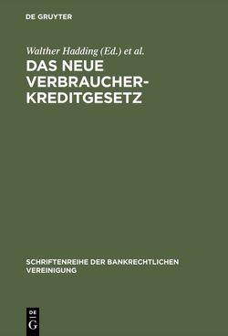 Das neue Verbraucherkreditgesetz von Hadding,  Walther, Hopt,  Klaus J.
