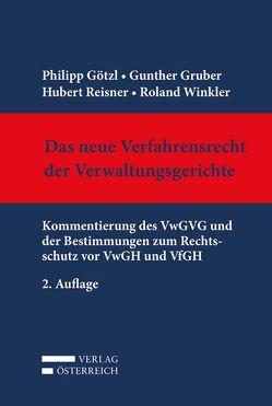 Das neue Verfahrensrecht der Verwaltungsgerichte von Götzl,  Philip, Gruber,  Gunther, Reisner,  Hubert, Winkler,  Roland