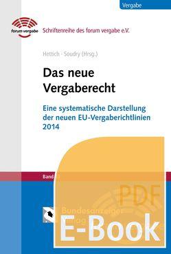 Das neue Vergaberecht (E-Book) von Braun,  Christian, Hettich,  Lars, Müller,  Hans Peter, Soudry,  Daniel, Wankmüller,  Michael