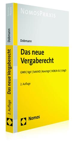 Das neue Vergaberecht von Dobmann,  Volker