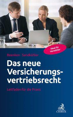 Das neue Versicherungsvertriebsrecht von Beenken,  Matthias, Sandkühler,  Hans Ludger