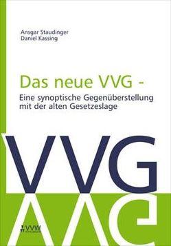 Das neue VVG- Eine synoptische Gegenüberstellung mit der alten Gesetzeslage von Kassing,  Daniel, Staudinger,  Ansgar
