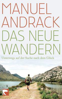 Das neue Wandern von Andrack,  Manuel