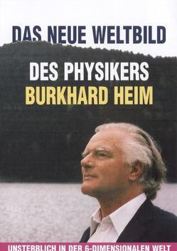 Das neue Weltbild des Physikers Burhard Heim von Ludwiger,  Illobrand von