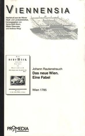 Das neue Wien: Eine Fabel von Rautenstrauch,  Johann