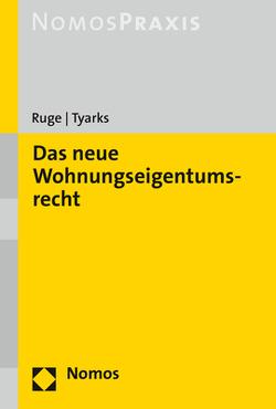 Das neue Wohnungseigentumsrecht von Ruge,  Niki, Tyarks,  Marco