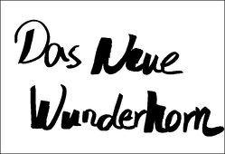 Das Neue Wunderhorn von Linders,  Jan, Otto,  Hans J, Schmitt,  Olaf A, Spuhler,  Peter, Völckers,  Hortensia, Würzner,  Eckart