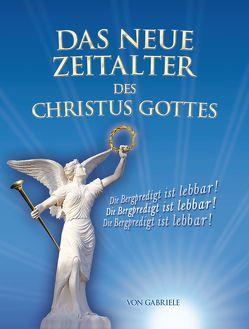 Das Neue Zeitalter des Christus Gottes von Gabriele