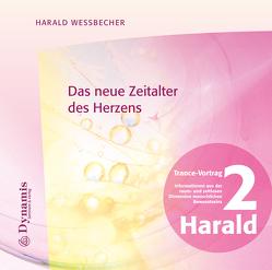 Das neue Zeitalter des Herzens von Wessbecher,  Harald