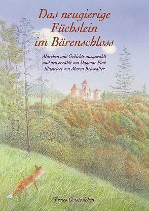 Das neugierige Füchslein im Bärenschloss von Briswalter,  Maren, Fink,  Dagmar