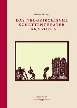 Das neugriechische Schattentheater Karagiozis von Puchner,  Walter