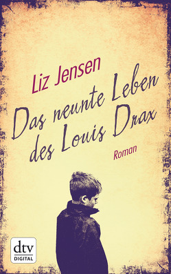 Das neunte Leben des Louis Drax von Jensen,  Liz, Löcher-Lawrence,  Werner