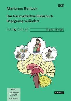 Das Neuroaffektive Bilderbuch – Begegnung verändert von Bentzen,  Marianne