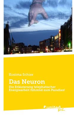 Das Neuron von Schier,  Kosima