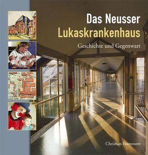 Das Neusser Lukaskrankenhaus von Frommert,  Christian