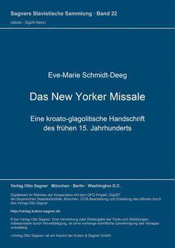 Das New Yorker Missale. Eine kroato-glagolitische Handschrift des frühen 15. Jahrhunderts. Kritische Edition von Schmidt-Deeg,  Eve-Marie