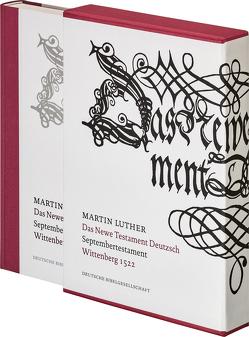 Das Newe Testament Deutzsch. Septembertestament. Faksimile-Ausgabe von Cranach,  Lucas, Luther,  Martin, Seidel,  Thomas A.