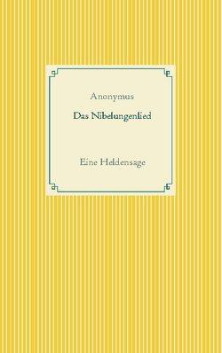 Das Nibelungenlied von Anonymus