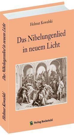 Das Nibelungenlied in neuem Licht von Kowalski,  Helmut