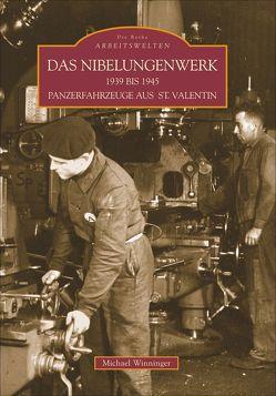 Das Nibelungenwerk 1938 bis 1945 von Winninger,  Michael