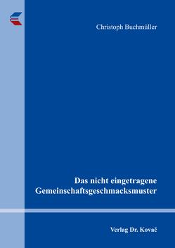 Das nicht eingetragene Gemeinschaftsgeschmacksmuster von Buchmüller,  Christoph