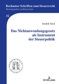 Das Nichtanwendungsgesetz als Instrument der Steuerpolitik von Suck,  Jendrik