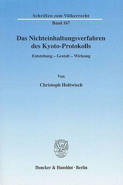 Das Nichteinhaltungsverfahren des Kyoto-Protokolls. von Holtwisch,  Christoph