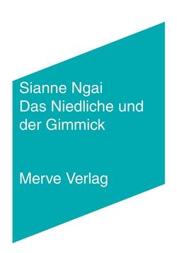 Das Niedliche und der Gimmick von Dongowski,  Christina, Ngai,  Sianne