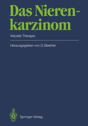 Das Nierenkarzinom von Ackermann,  R., Altendorf,  A., Cummings,  K.B., deKernion,  J.B., Ernst,  G., Fabricius,  P.G., Fassbinder,  W., Gokel,  J.M., Gregor,  G., Hahn,  D., Hanke,  P., Herrlinger,  A., Klingbeil,  A., Lang,  M, Liedl,  B., Lissner,  J., Marx,  F.J., Möhring,  K., Possinger,  K., Riedasch,  G., Ritz,  E., Röhl,  L., Rohloff,  R., Schmidt,  H, Schmiedt,  E., Sigel,  A., Staehler,  G., Staehler,  Gerd, Wagner,  H., Zwicknagl,  M.