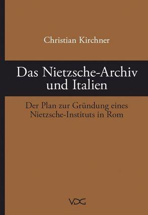 Das Nietzsche-Archiv und Italien von Kirchner,  Christian, Ulbricht,  Justus H