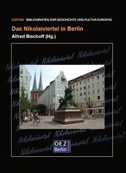 Das Nikolaiviertel in Berlin von Bischoff,  Alfred