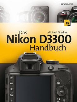 Das Nikon D3300 Handbuch von Gradias,  Michael