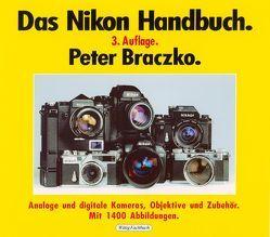 Das Nikon-Handbuch. 3. Auflage. von Braczko,  Peter