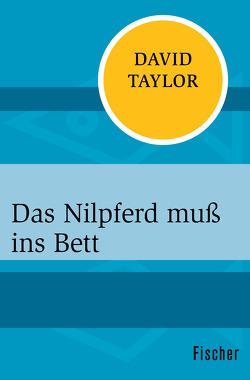 Das Nilpferd muß ins Bett von Taylor,  David, Wiese,  Ursula von
