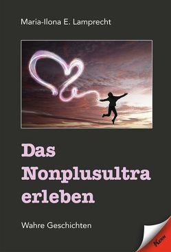 Das Nonplusultra erleben von Lamprecht,  Maria-Ilona E.