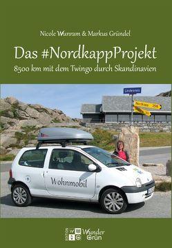 Das #NordkappProjekt von Gründel,  Markus, Wunram,  Nicole