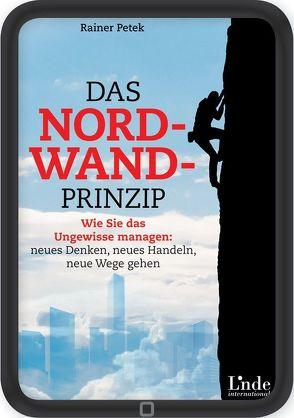 Das Nordwand-Prinzip von Petek,  Rainer