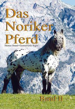Das Noriker Pferd Band II von Grilz-Seger,  Gertrud