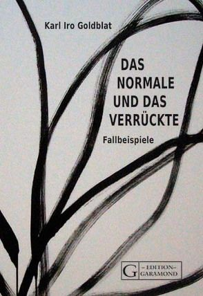 Das Normale und das Verrückte von Goldblat,  Karl Iro