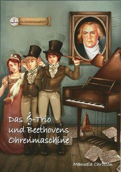 Das Notenschlüssel-Trio und Beethovens Ohrenmaschine von Christen,  Manuela