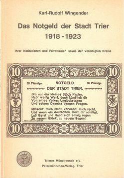 Das Notgeld der Stadt Trier 1918-1923 von Blankenburg,  Walter, Wingender,  Karl R