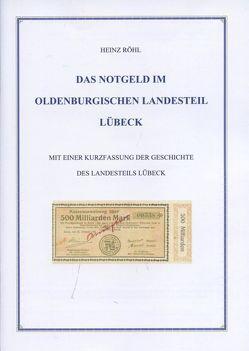 Das Notgeld im oldenburgischen Landesteil Lübeck von Röhl,  Heinz