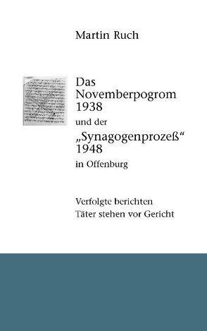 """Das Novemberpogrom 1938 und der """"Synagogenprozeß"""" 1948 in Offenburg von Ruch,  Martin"""