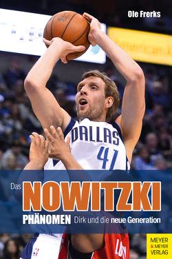 Das Nowitzki-Phänomen von Frerks,  Ole