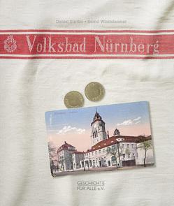 Das Nürnberger Volksbad von Gürtler,  Daniel, Windsheimer,  Bernd