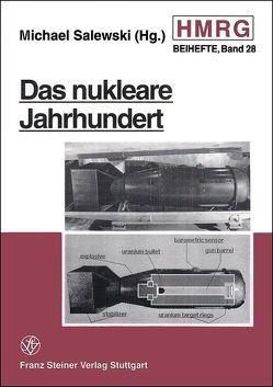 Das nukleare Jahrhundert von Salewski,  Michael